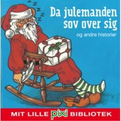 Mit lille Pixi-bibliotek: Da julemanden sov og andre historier