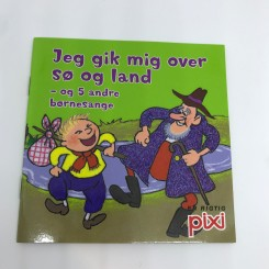 Pixi-serie 117 - Jeg gik mig over sø og land - og 5 andre børnesange