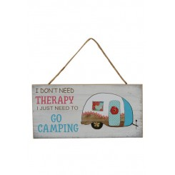 Skilt 'I don't need therapy I just need to go camping'
