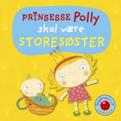 Minibog - Prinsesse Polly skal være storesøster