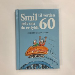 Smil til verden selv om du er fyldt 60