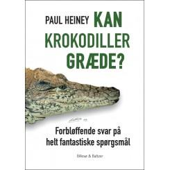 Kan krokodiller græde? - Pudsige og vigtige spørgsmål og svar på hverdagens gåder