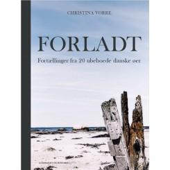 Forladt - Fortællinger fra 20 ubeboede danske øer