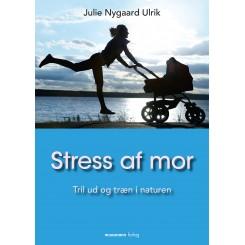 Stress af mor - Tril ud og træn i naturen