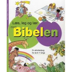 Læs, leg og lær med Bibelen - En aktivitetsbog for de 6-11-årige