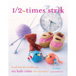 1/2-times strik - hvad kan du strikke på en halv time eller mindre.