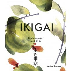 Ikigai - Find meningen med livet – find dine ikigai