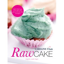 Raw Cake - Magiske sunde kager
