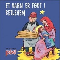 Pixi-serie 113 - Julesange - Et barn er født i Betlehem