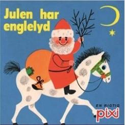 Pixi-serie 127 - Julehistorier - Julen har englelyd