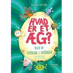 Hvad er et æg? - Bogen om videnskab i hverdagen