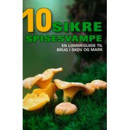 10 sikre spisesvampe - En lommeguide til brug i skov og mark