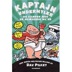 Kaptajn Underhyler (2) - Kaptajn Underhylers kamp mod de hvæsende wc'er