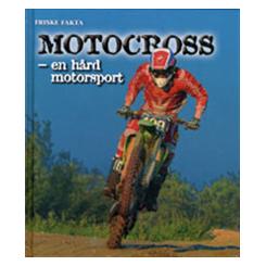 Motocross - en hård motorsport