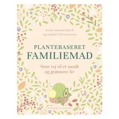 Plantebaseret familiemad - nem vej til et sundt og grønnere madliv