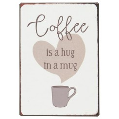 Metalskilt - Coffee is a hug in a mug