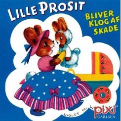 Pixi-serie 140 - Klassiker - Lille Prosit bliver klog af skade