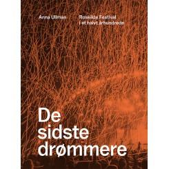 De sidste drømmere - Roskilde Festival i et halvt århundrede- Udkommer d. 30-10-2020