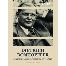 Dietrich Bonhoeffer. Den tyske præst der fulgte Kristus i døden