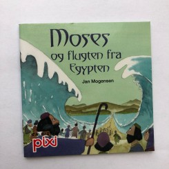 Pixi-serie 126 - Pixi-biblen - Moses og flugten fra Egypten