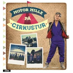Motor Millle - Motor Mille på cirkustur