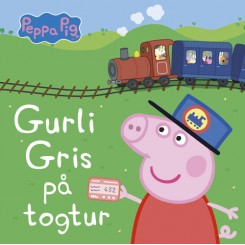 Gurli Gris på togtur
