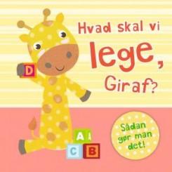 Sådan gør man det - Hvad skal vi lege, Giraf?